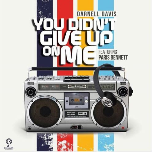 You Didn't Give up on Me by Darnell Davis