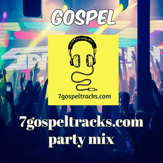 [FREE DOWNLOAD] 7gospeltracks.com Party Mix