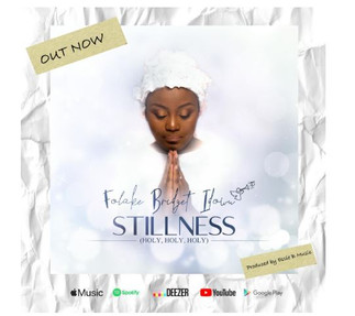 """STILLNESS"" IS THE BRAND NEW SINGLE BY FOLAKE BRIDGET IDOWU"