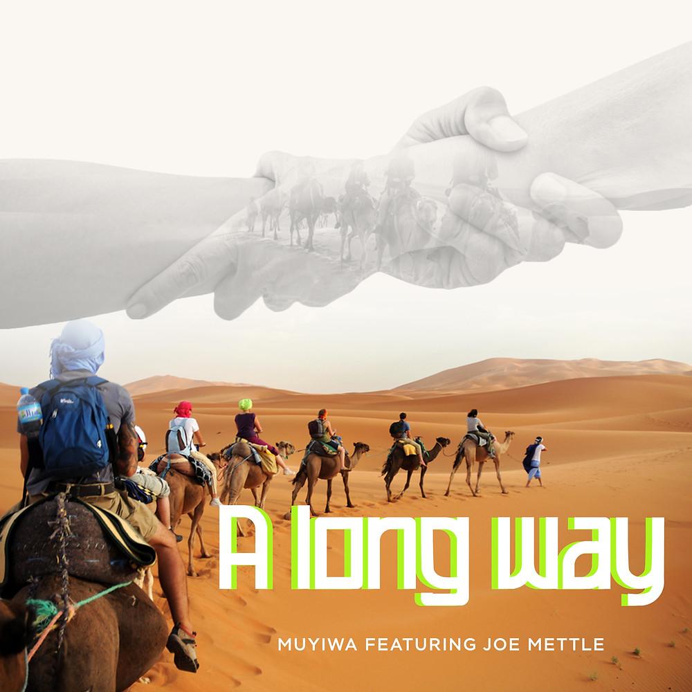 A long way by Muyiwa ft Joe Mettle