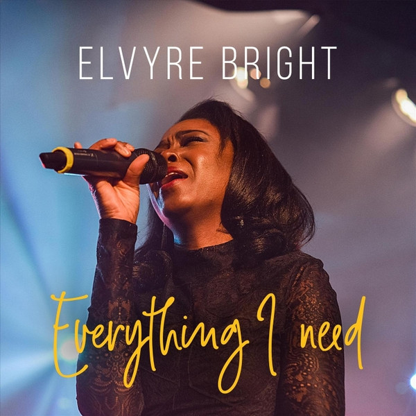 Everything I Need (Live) by Elvyre Bright