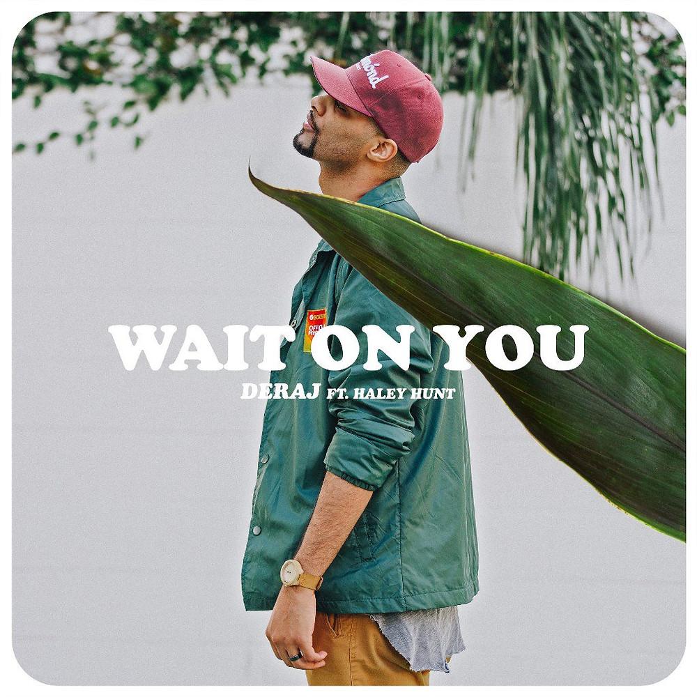 deraj - wait on you (featuring haley hunt)