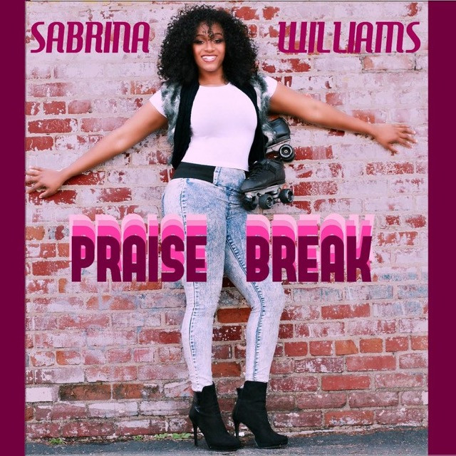 praise Break by Sabrina Williams
