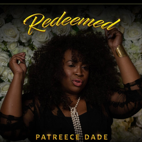 Redeemed (Live) by Patreece Dade
