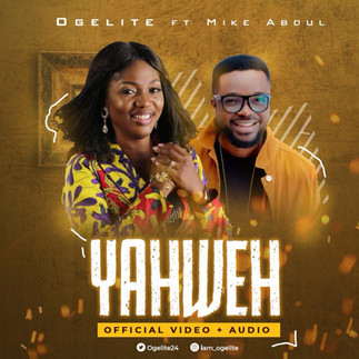 """OGELITE RELEASES OFFICIAL VIDEO OF """"YAHWEH"""" FEATURING MIKE ABDUL"""