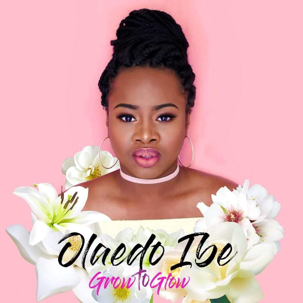 Grow to Glow - Olaedo Ibe (R&B/Soul) 2018