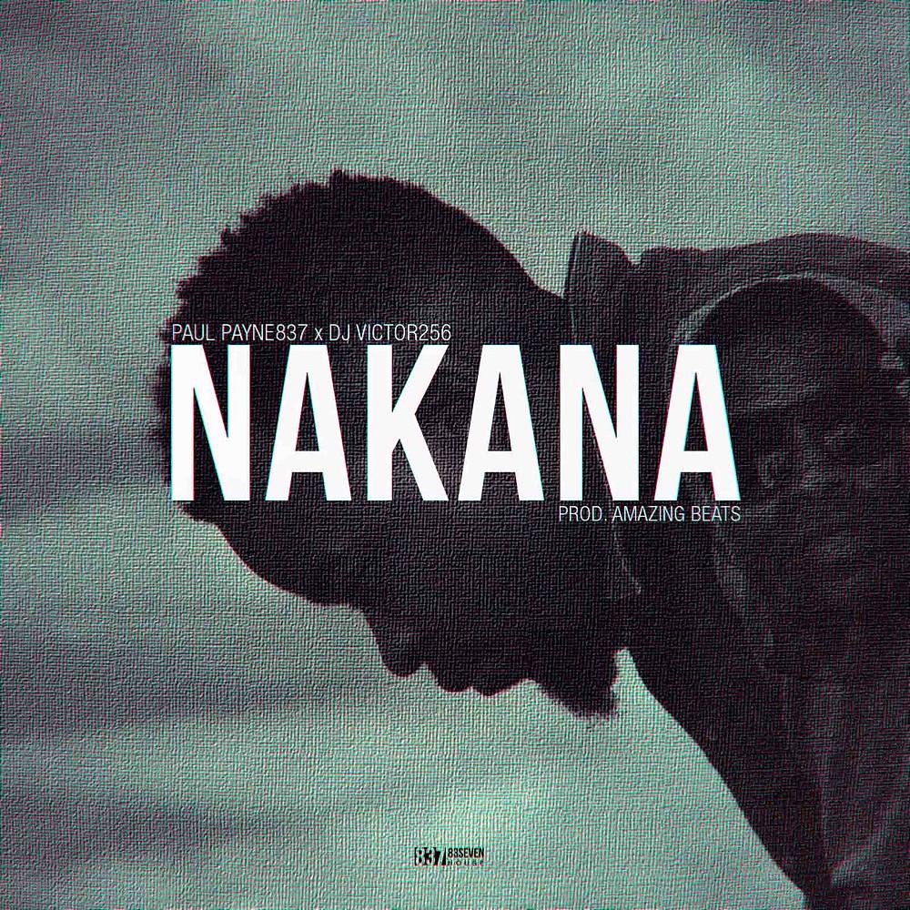 Nakana - Paul Payne837 X DJ Victor256
