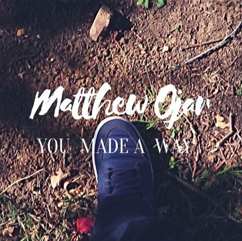 You Made A Way (Acoustic Cover) by Matthew Ojar