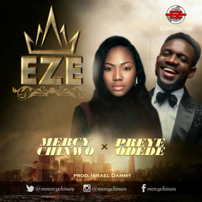 Mercy Chinwo ft Preye Odede - Eze single