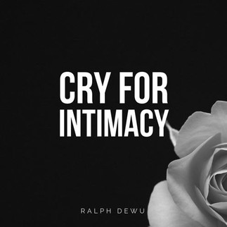 "RALPH DEWU COMES OUT WITH ""CRY FOR INTIMACY"" SINGLE"