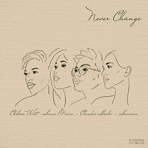 Never change (feat. Claudia Isaki, Sonia meïra & Chelsea west) SimianeMusic