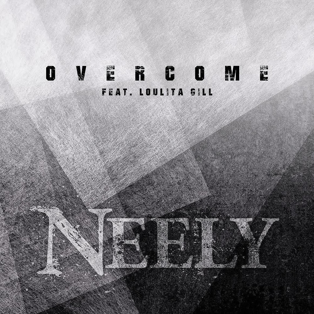 Overcome - Neely ft Loulita Gill