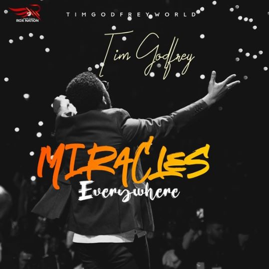 Tim Godfrey - Mircle Everywhere