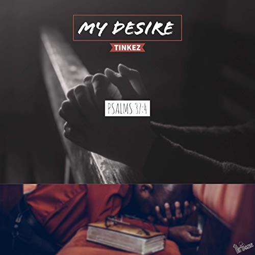 My Desire (Psalms 37:4) by Tinkez
