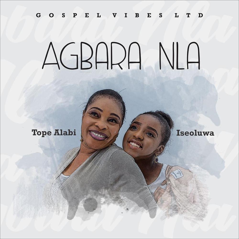 Agbara Nla by Tope Alabi & Iseoluwa