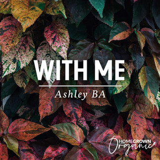 """ASHLEY BA DROPS NEW OCTOBER WORSHIPFUL SINGLE - """"WITH ME"""""""
