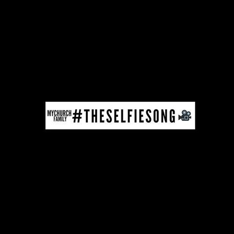 My Church Family x Matthew Ojar - The Selfie Song