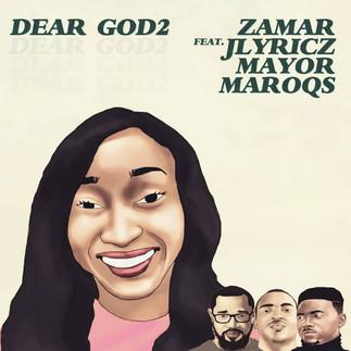 """LISTEN TO """"DEAR GOD2 BY ZAMAR x JLYRICS x MAYOR x MAROQS"""