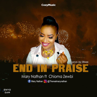"""MARY NATHAN x CHIOMA ZEWBI FEATURE IN """"END OF PRAISE"""""""