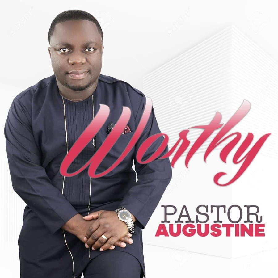 Worthy by Pastor Augustine