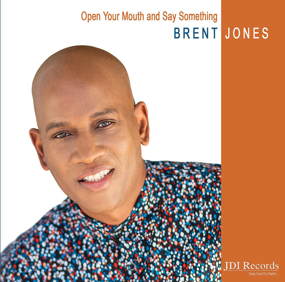 Open Your Mouth and Say Something - Brent Jones