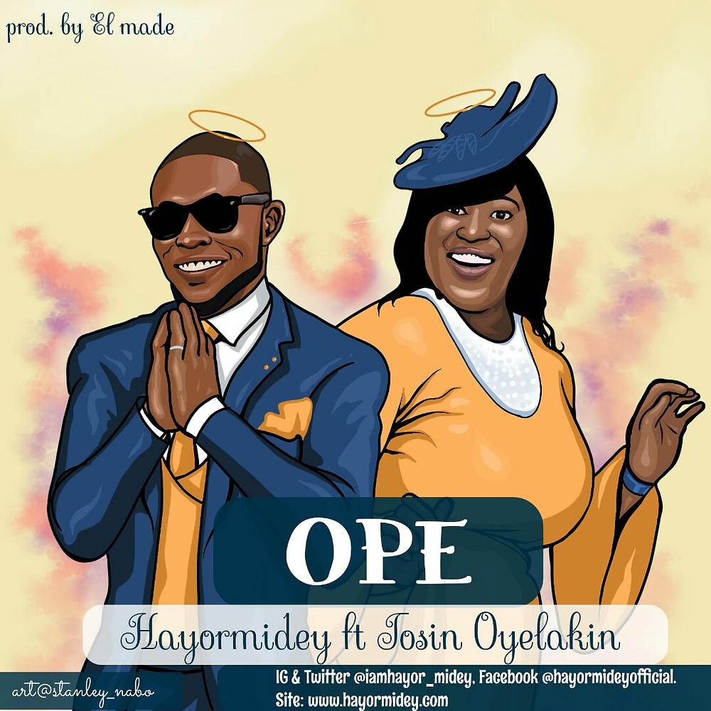 Ope by Hayormidey ft Tosin Oyelakin