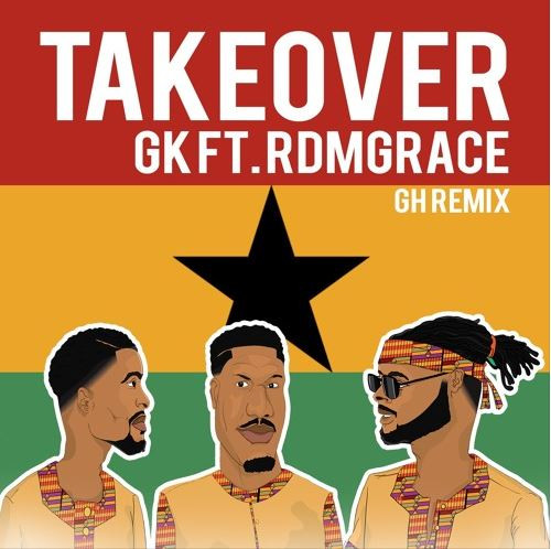 GK - Takeover (GH Remix) ft RDM Grace