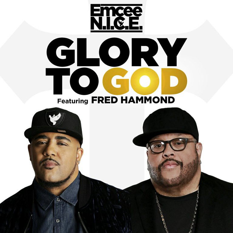 Glory To God (feat Fred Hammond) -Single by Emcee N.I.C.E