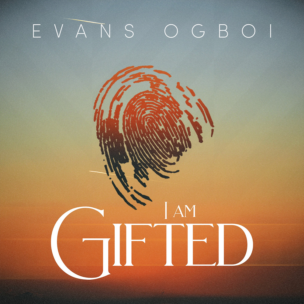 I Am Gifted (Live) by Evan Ogboi