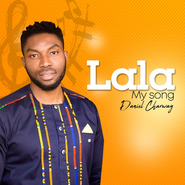 Lala My Song by Daniel Charway