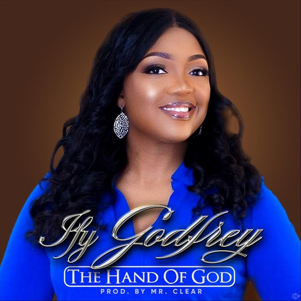 The Hand Of God by Ify Godfrey