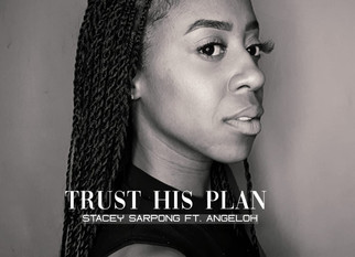 "AMSTERDAM-BASED STACEY SARPONG DROPS ""TRUST HIS PLAN"" SINGLE (FEATURING ANGELOH)"