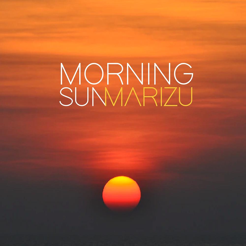 Marizu - Morning Sun