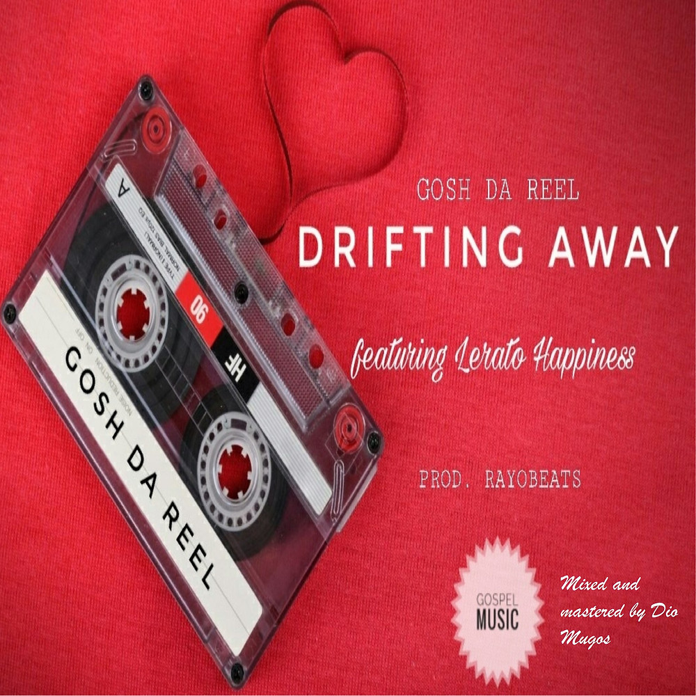 Drifting away - Gosh Da Reel ft Lerato Happiness