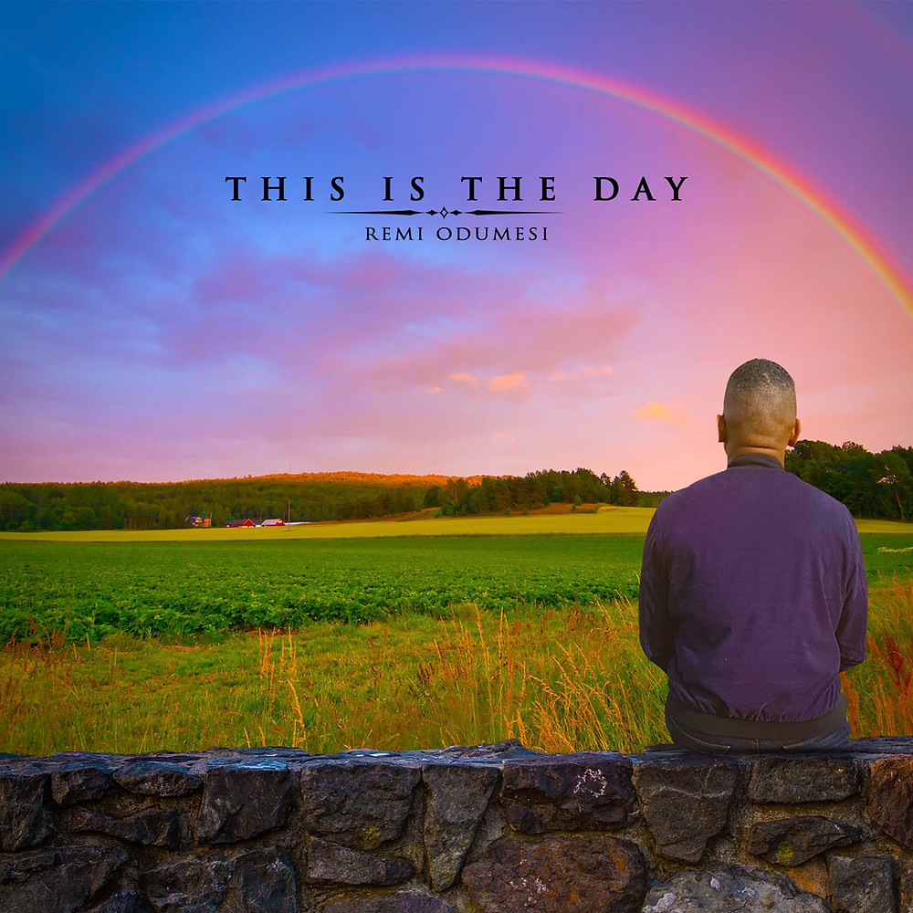 THIS IS THE DAY by Remi Odumesi