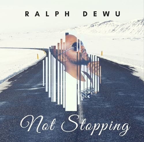 Ralph Dewu - Not Stopping