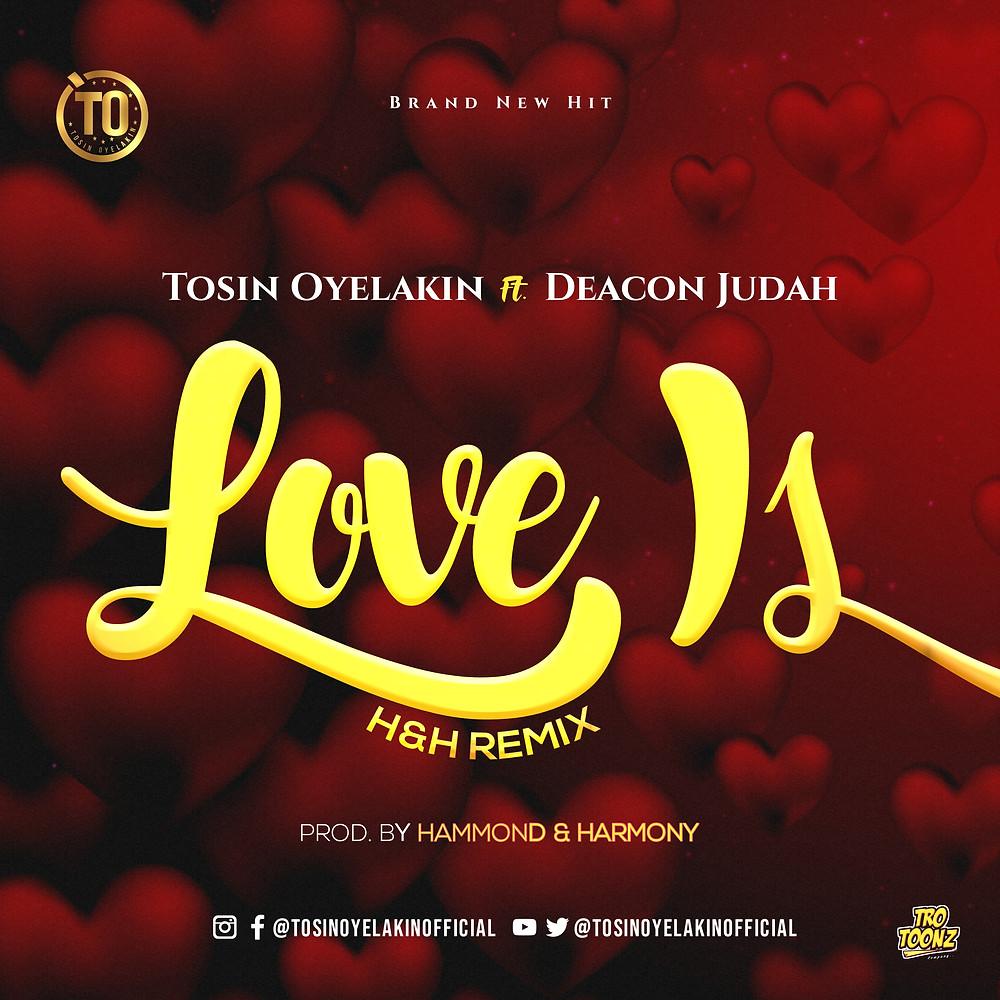Love Is by Tosin Oyelakin ft Deacon Judah