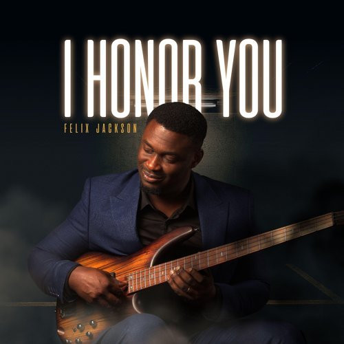 I Honor You by Felix Jackson