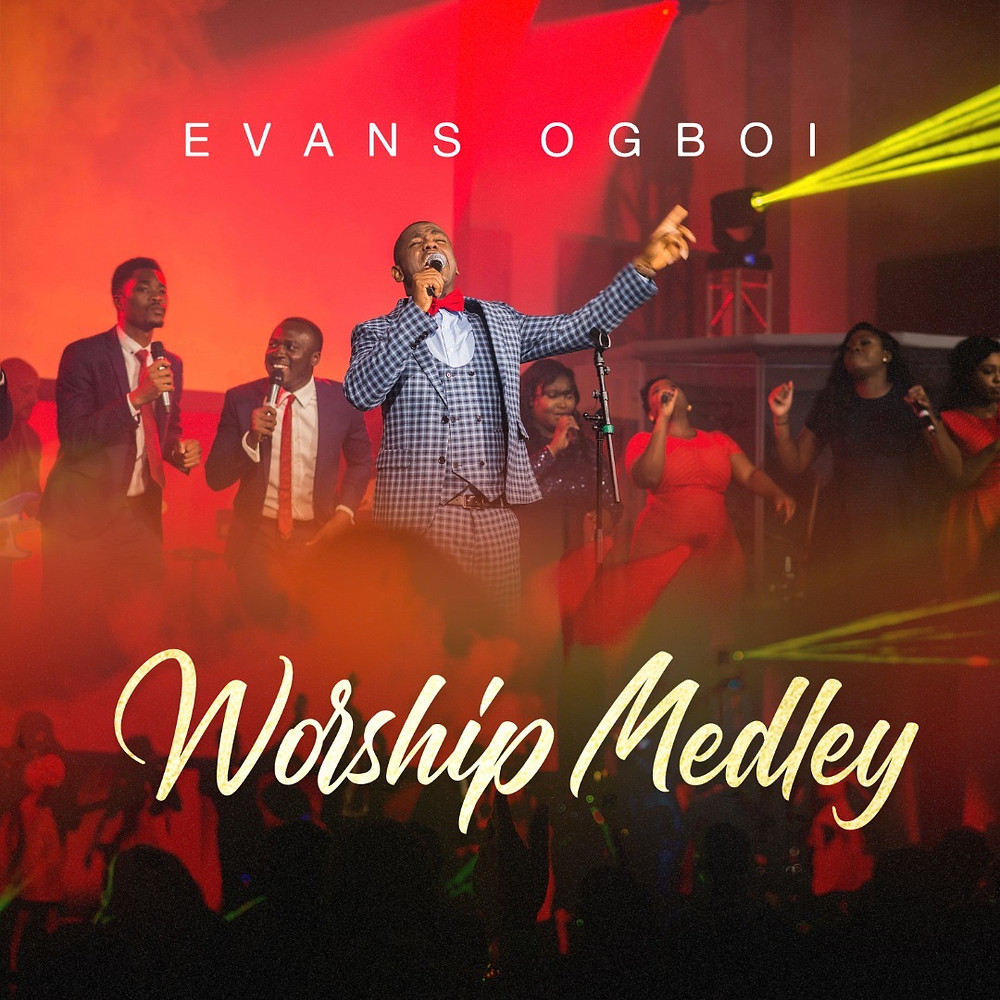 Worship Medley by Evans Ogboi
