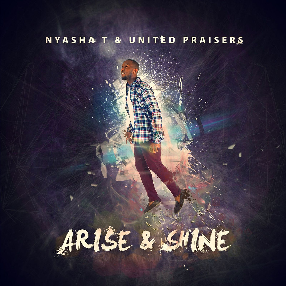Arise & Shine Album - Nyashat T & United Praisers
