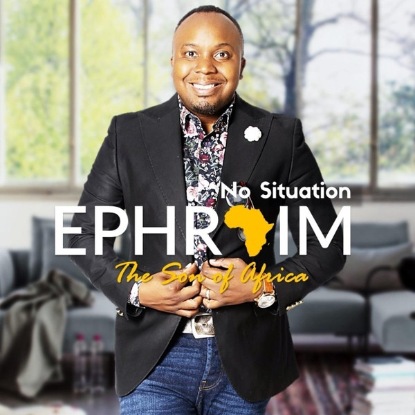 No Situation by Ephrahim The Son Of Africa