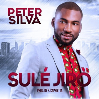 LISTEN TO SULE JIRO BY PETER SILVA