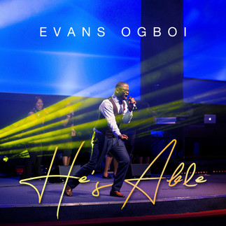 EVANS OGBOI DROPS PRAISE JAMMING SINGLE - HE`S ABLE