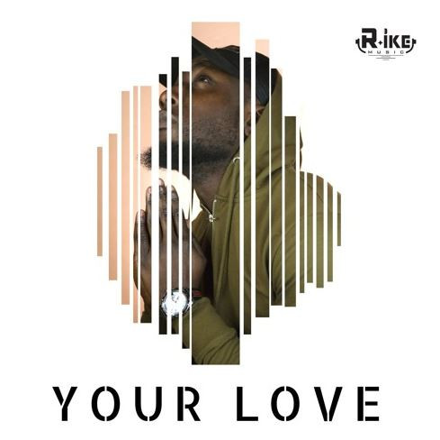 Your Love by R.ike