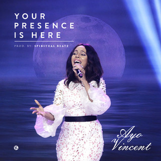 [FREE DOWNLOAD] YOUR PRESENCE IS HERE by AYO VINCENT
