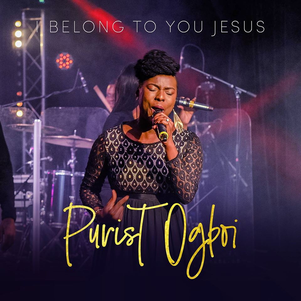 I Belong To You Jesus by Purist Ogboi