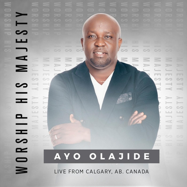 Worship His Majesty (Live) by Ayo Olajide