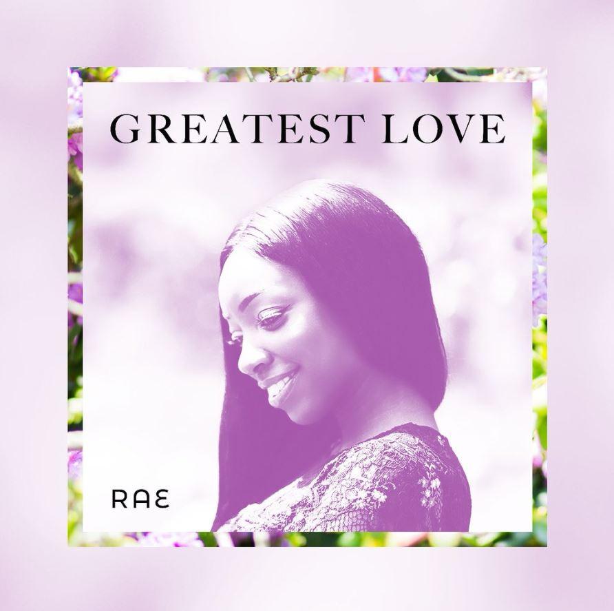 Greatest Love - Rae (Single) 2018