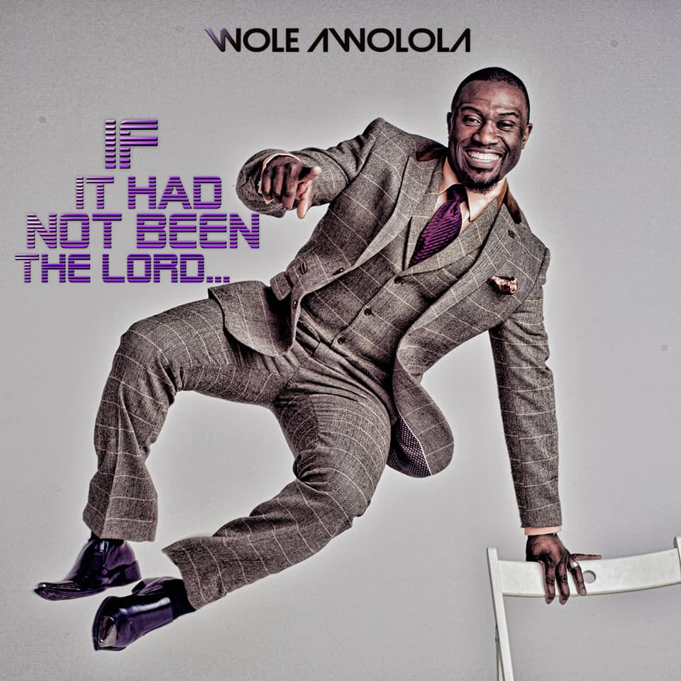 If It Had Not Been The Lord by Wole Awolola (Single)