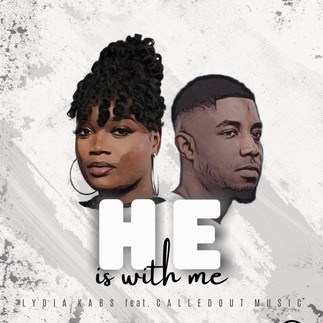 "BRAND NEW: LYDIA KABS FEATURING CALLEDOUT MUSIC ""HE IS WITH ME"" AVAILABLE ON DIGITAL PLATF"